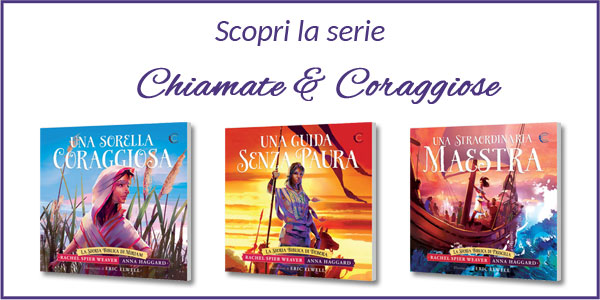I tre libri che compongono la collana Chiamate & Coraggiose: Una sorella coraggiosa, Una guida senza paura, Una straordinaria maestra