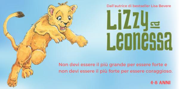 Libro per bambini dai 4 agli 8 anni Lizzy la leonessa