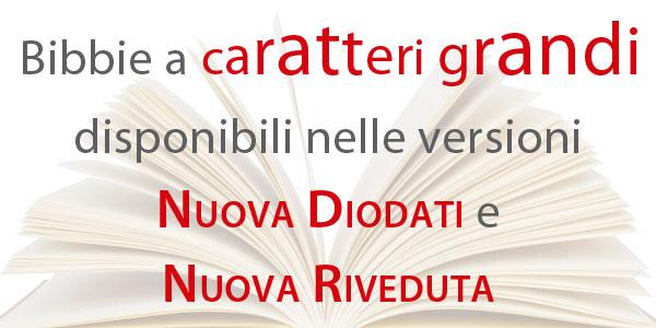 Bibbie a caratteri grandi nelle versioni Nuova Riveduta e Nuova Diodati