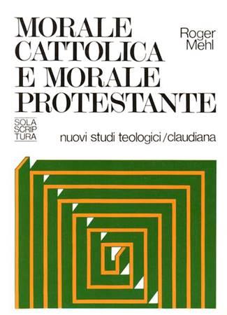Morale cattolica e morale protestante (Brossura)