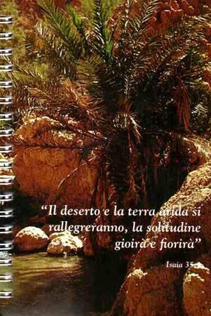 """Appunti Biblici Block Notes - """"Il deserto e la terra arida si rallegreranno, la solitudine gioirà e fiorirà"""" Isaia 35,1"""