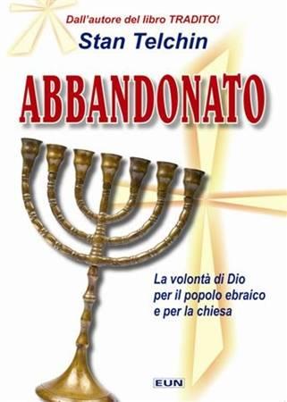 Abbandonato - La volontà di Dio per il popolo ebraico e per la chiesa