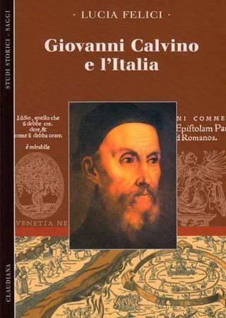 Giovanni Calvino e l'Italia (Brossura)