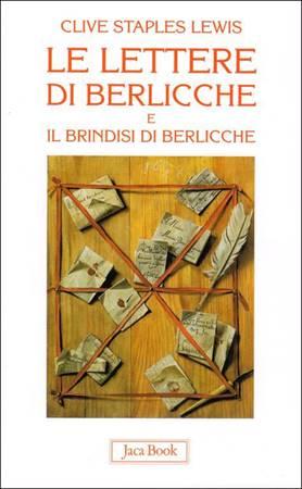 """Le lettere di Berlicche e """"Il brindisi di Berlicche"""" in un unico volume"""