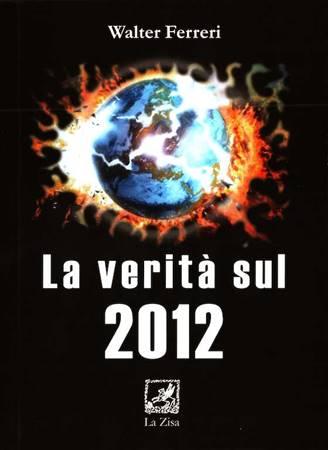 La verità sul 2012 (Brossura)