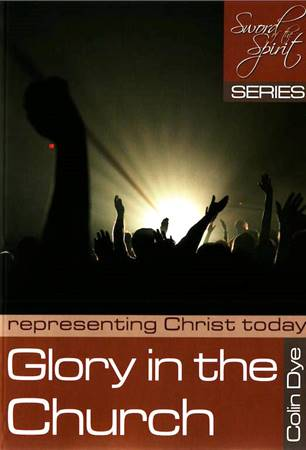 Glory in the Church - Representing Christ today - Study #5 (Brossura)