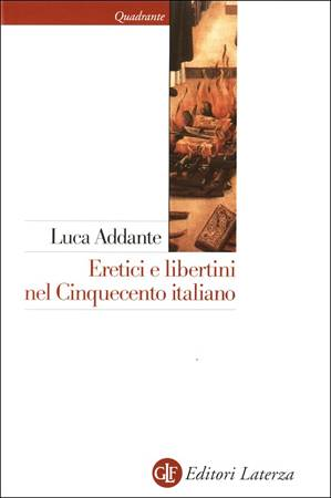 Eretici e libertini nel Cinquecento italiano