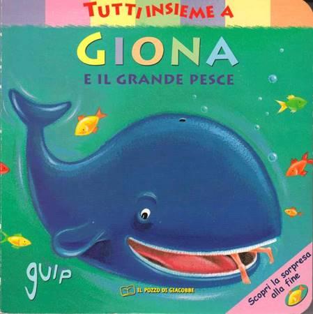 Tutti insieme a Giona e il grande pesce - Libro cartonato illustrato (Copertina rigida)