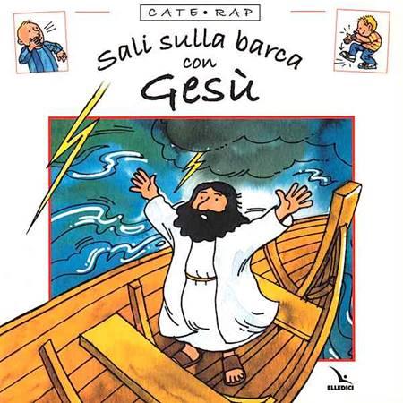 Sali sulla barca con Gesù - Libro illustrato