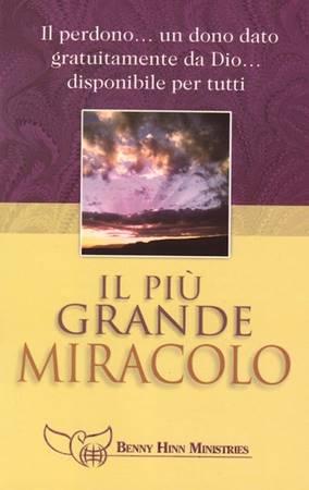 Il più grande miracolo - Il perdono... un dono dato gratuitamente da Dio... disponibile per tutti (Spillato)