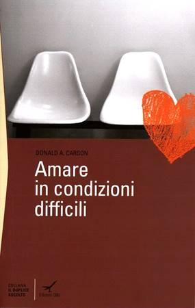 Amare in condizioni difficili (Brossura)