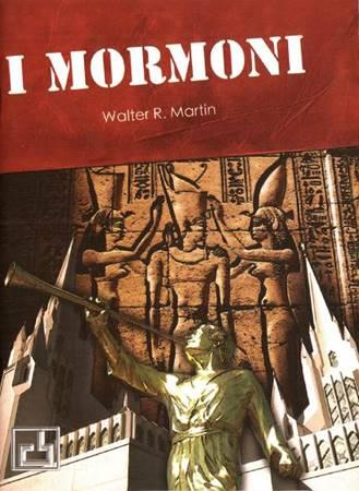 I mormoni - Le origini del movimento mondiale fondato da Joseph Smith (Spillato)