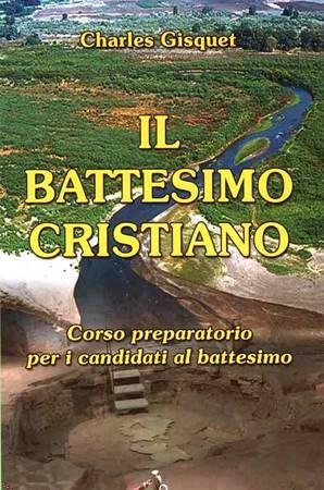 Il battesimo cristiano - Corso preparatorio per i candidati al battesimo (Brossura)