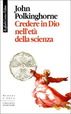 Credere in Dio nell'età della scienza (Brossura)