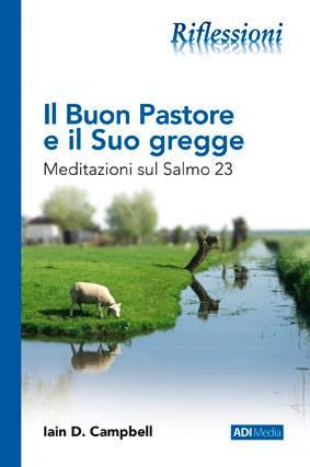 Il buon pastore e il suo gregge - Meditazioni sul Salmo 23 (Brossura)