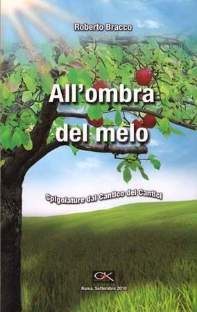All'ombra del melo - Spigolature dal cantico dei cantici (Brossura)