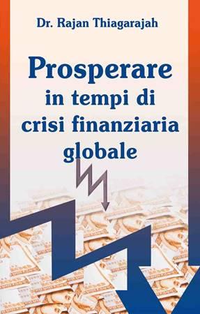 Prosperare in tempi di crisi finanziaria globale