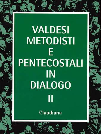 Valdesi Metodisti e Pentecostali in dialogo II (Brossura)