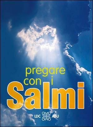 Pregare con i Salmi (Brossura)