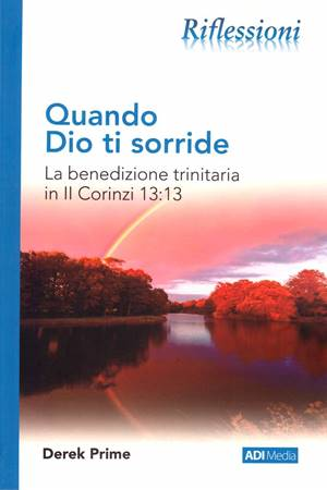 Quando Dio ti sorride - La benedizione trinitaria in II Corinzi 13:13 (Brossura)