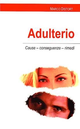 Adulterio - Cause conseguenze rimedi (Brossura)