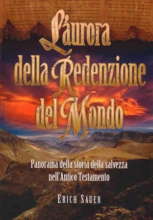 L'aurora della redenzione del mondo - Panorama della storia della salvezza nell'Antico Testamento (Brossura)