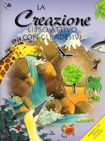 La Creazione - Libro attivo con gli adesivi (Spillato)