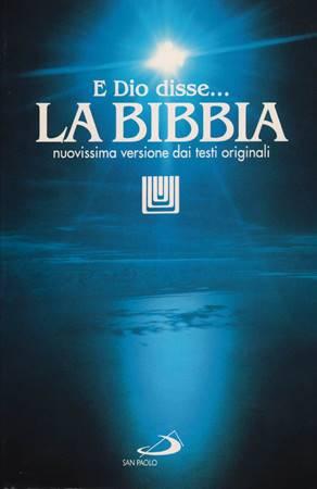 E Dio disse... La Bibbia - Nuovissima versione dai testi originali (Brossura)