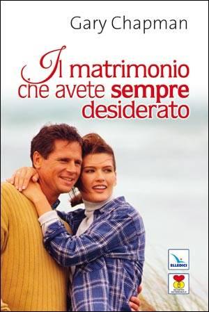 Il matrimonio che avete sempre desiderato (Brossura)