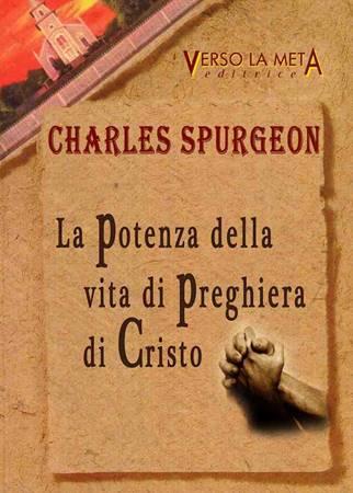 La potenza della vita di preghiera di Cristo (Brossura)