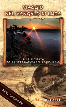 Viaggio nel Vangelo di Luca - Alla scoperta della vera natura del regno di Dio (Brossura)