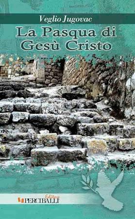 La Pasqua di Gesù Cristo (Brossura)