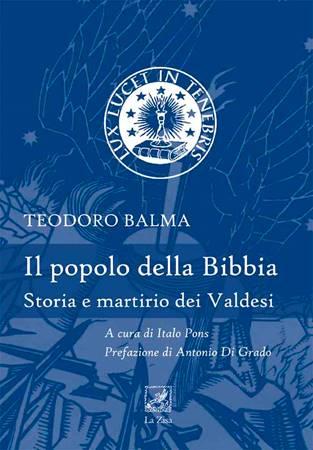 Il popolo della Bibbia - Storia e martirio dei Valdesi (Brossura)