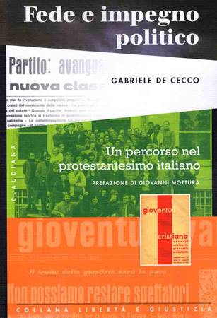 Fede e impegno politico - un percorso nel protestantesimo italiano (Brossura)