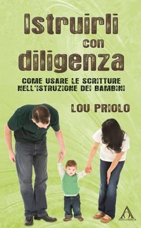 Istruirli con diligenza - Come usare le scritture nell'istruzione dei bambini (Brossura)