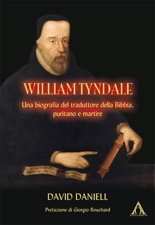 William Tyndale - Una biografia del traduttore della Bibbia, puritano e martire (Brossura)