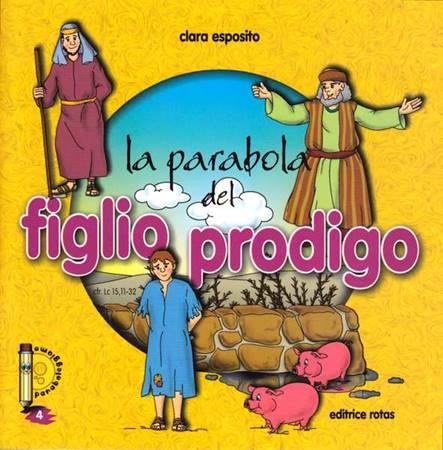 La parabola del Figlio Prodigo - Libretto illustrato (Spillato)