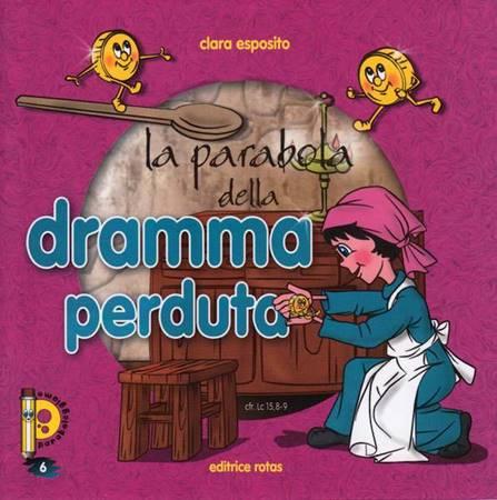 La parabola della Dramma Perduta - Libretto illustrato (Spillato)