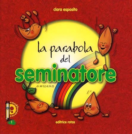 La parabola del Seminatore - Libretto illustrato (Spillato)