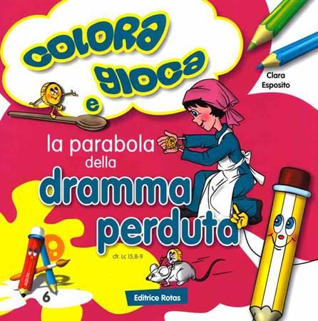 La parabola della Dramma Perduta - Libro da colorare con giochi (Spillato)