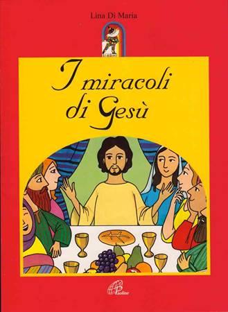 I miracoli di Gesù (Spillato)