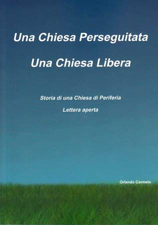 Una chiesa perseguitata una chiesa libera - Storia di una chiesa di periferia Lettera aperta (Brossura)