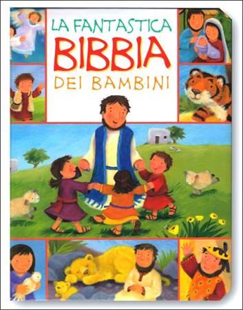 La fantastica Bibbia dei bambini (Copertina rigida)