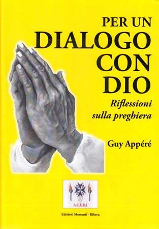 Per un dialogo con Dio - Riflessioni sulla preghiera (Spillato)