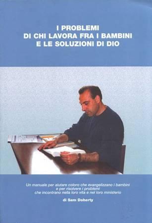 I problemi di chi lavora fra i bambini e le soluzioni di Dio (Spillato)