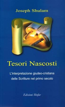 Tesori nascosti - L'interpretazione giudeo-cristiana delle Scritture nel primo secolo (Brossura)