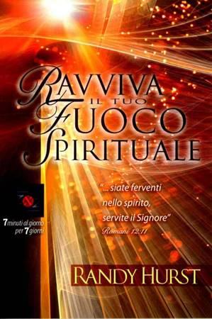 Ravviva il tuo fuoco spirituale (Brossura)