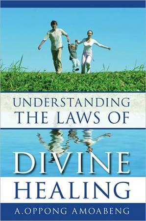 Understanding the laws of divine healing (Brossura)