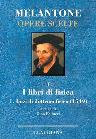 I libri di fisica - Melantone Opere Scelte vol 1 (Copertina rigida)