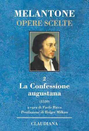 La confessione augustana - Melantone Opere Scelte vol 2 (Copertina rigida)